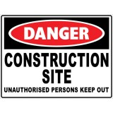 "Sign ""Danger Construction Site Unauthorised"" 600x450 Poly pk1"